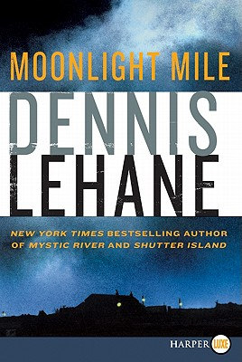 Moonlight Mile (Patrick Kenzie and Angela Gennaro Series #6) Cover Image