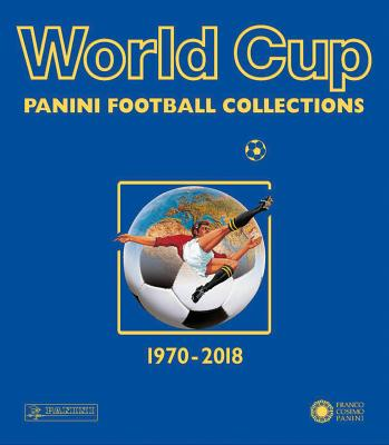 World Cup 1970-2018: Panini Football Collections Cover Image