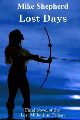 Lost Days: Final Novel of the Lost Millenium Trilogy Cover Image