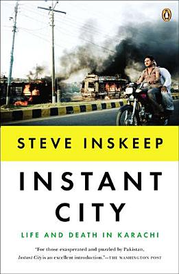 Instant City: Life and Death in Karachi Cover Image
