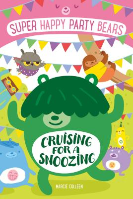 Super Happy Party Bears: Cruising for a Snoozing Cover Image
