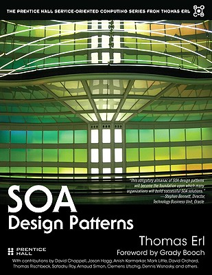 SOA Design Patterns (Prentice Hall Service-Oriented Computing Series from Thomas ERL) Cover Image