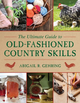 Cover for The Ultimate Guide to Old-Fashioned Country Skills (Ultimate Guides)