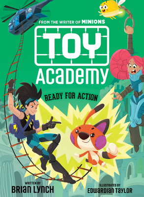 Toy Academy: Ready for Action by Brian Lynch