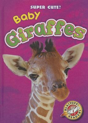 Baby Giraffes (Super Cute!) Cover Image