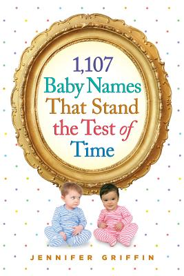 1,107 Baby Names That Stand the Test of Time Cover Image