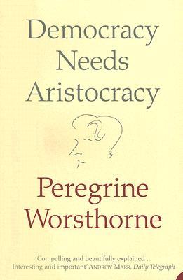 Democracy Needs Aristocracy Cover Image