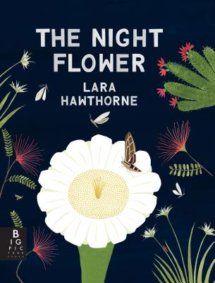 The Night Flower: The Blooming of the Saguaro Cactus Cover Image