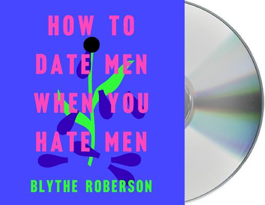 How to Date Men When You Hate Men Cover Image