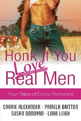 Honk If You Love Real Men: Four Tales of Erotic Romance Cover Image