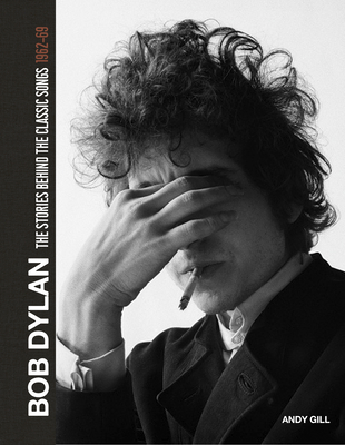 Bob Dylan: The Stories Behind the Songs 1962-68 Cover Image