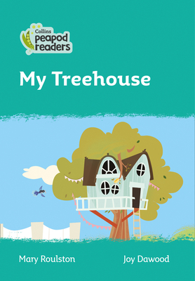 My Treehouse: Level 3 (Collins Peapod Readers) Cover Image