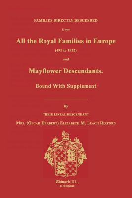 Families Directly Descended from All the Royal Families in Europe (495 to 1932) & Mayflower Descendants. Bound with Supplement Cover Image