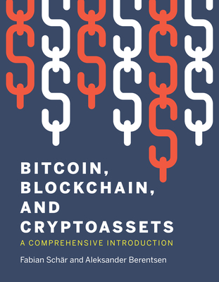 Bitcoin, Blockchain, and Cryptoassets: A Comprehensive Introduction Cover Image