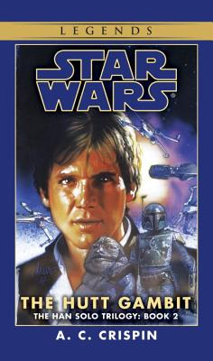 The Hutt Gambit: Star Wars Legends (The Han Solo Trilogy) (Star Wars: The Han Solo Trilogy - Legends #2) Cover Image