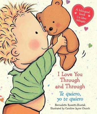 I Love You Through and Through / Te quiero, yo te quiero (Bilingual) (Caroline Jayne Church) Cover Image