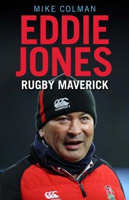 Eddie Jones: Rugby Maverick Cover Image