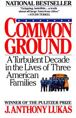 Common Ground: A Turbulent Decade in the Lives of Three American Families Cover Image