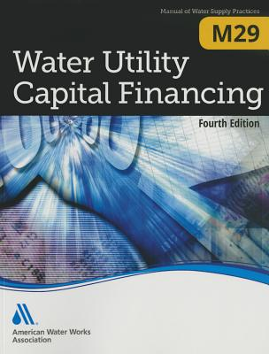 M29 Water Utility Capital Financing, Fourth Edition Cover Image