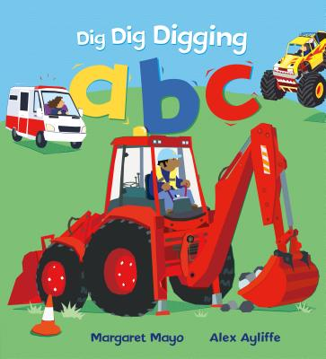 Dig Dig Digging ABC by Margaret Mayo