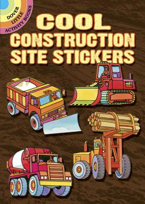 Cool Construction Site Stickers (Dover Little Activity Books Stickers) Cover Image