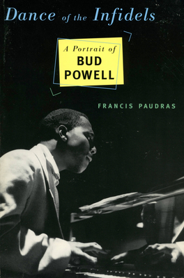 Dance Of The Infidels: A Portrait Of Bud Powell Cover Image