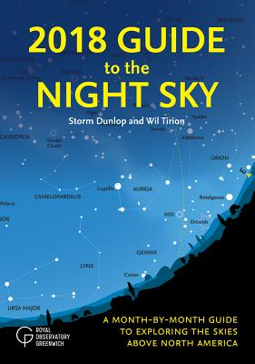 2018 Guide to the Night Sky: A Month-By-Month Guide to Exploring the Skies Above North America Cover Image