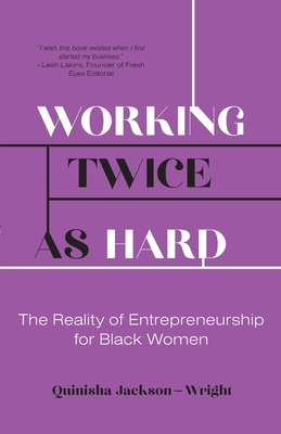 Working Twice as Hard: The Reality of Entrepreneurship for Black Women Cover Image