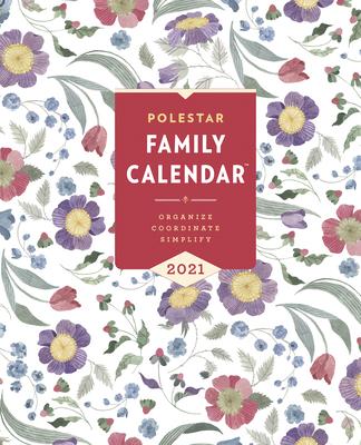 Polestar Family Calendar 2021: Organize - Coordinate - Simplify Cover Image