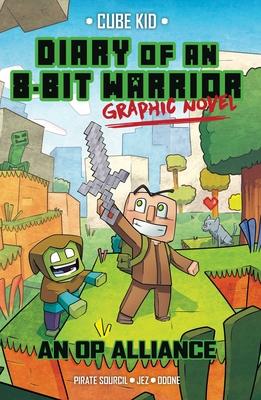 Diary of an 8-Bit Warrior Graphic Novel: An OP Alliance (8-Bit Warrior Graphic Novels #1) Cover Image