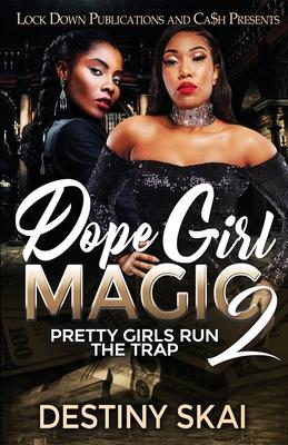 Dope Girl Magic 2: Pretty Girls Run the Trap Cover Image