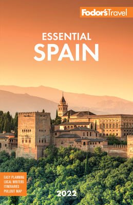 Fodor's Essential Spain 2022 (Full-Color Travel Guide) Cover Image