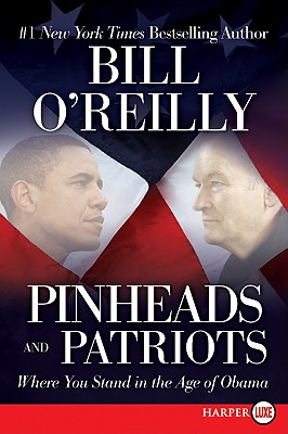 Pinheads and Patriots: Where You Stand in the Age of Obama Cover Image