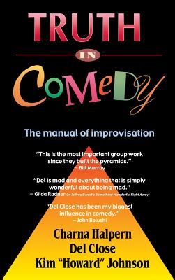 Truth in Comedy: The Manual for Improvisation Cover Image