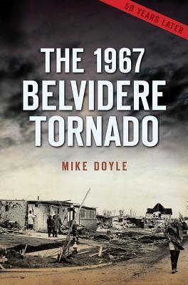 The 1967 Belvidere Tornado Cover Image