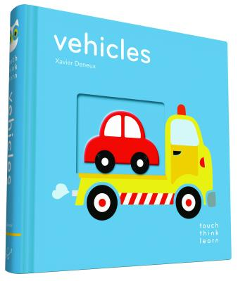 TouchThinkLearn: Vehicles: (Board Books for Baby Learners, Touch Feel Books for Children) Cover Image