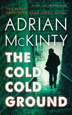 The Cold Cold Ground: A Detective Sean Duffy Novel Cover Image