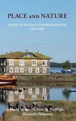 Place and Nature: Essays in Russian Environmental History Cover Image