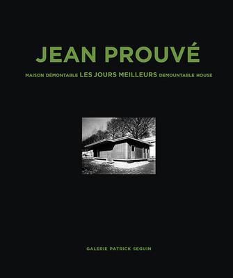 Jean Prouvé Maison Demontable Les Jours Meilleurs Demountable House, 1956 Cover Image
