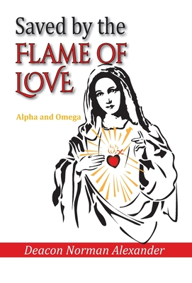 Saved by the Flame of Love: Alpha and Omega cover