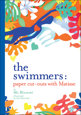 The Swimmers: Paper Cut-Outs with Matisse Cover Image