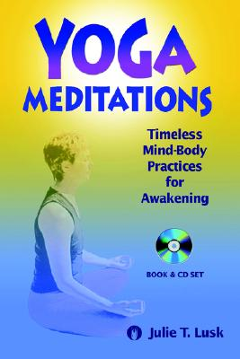 Yoga Meditations: Timeless Mind-Body Practices for Awakening Cover Image