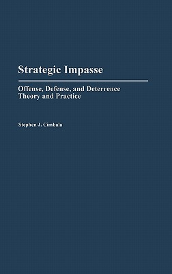 Strategic Impasse: Offense, Defense, and Deterrence Theory and Practice (Discographies #89) cover