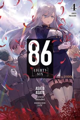 86--EIGHTY-SIX, Vol. 4 (light novel): Under Pressure (86--EIGHTY-SIX (light novel) #4) Cover Image