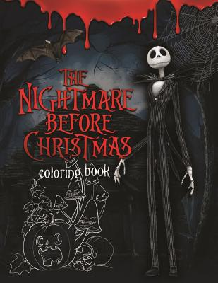 The Nightmare Before Christmas Coloring Book: Coloring Book With Exclusive Images Inspired by Tim Burton Greatest Work Cover Image