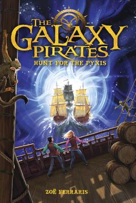 The Galaxy Pirates: Hunt for the Pyxis Cover Image