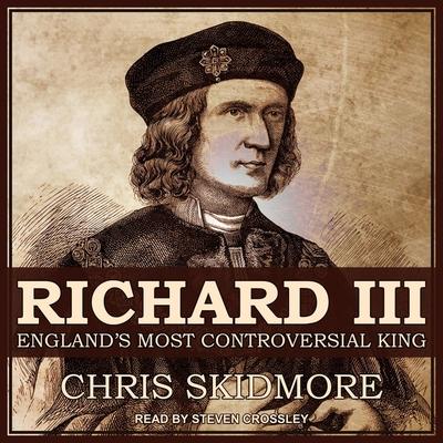 Richard III Lib/E: England's Most Controversial King Cover Image
