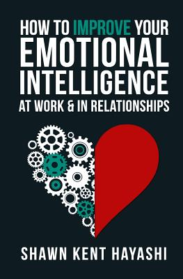 How to Improve Your Emotional Intelligence At Work & In Relationships Cover Image