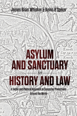 Asylum and Sanctuary in History and Law: A Social and Political Approach to Temporary Protections Around the World Cover Image
