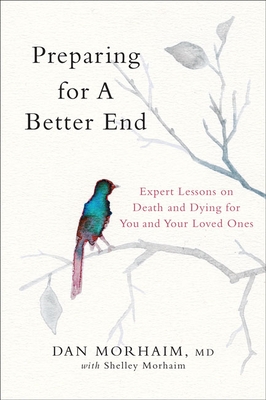 Preparing for a Better End: Expert Lessons on Death and Dying for You and Your Loved Ones Cover Image